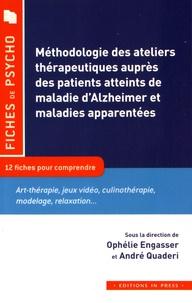 Ophélie Engasser et André Quaderi - Méthodologie des ateliers thérapeutiques auprès des patients atteints de la maladie d'Alzheimer et maladies apparentées.