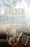 Ophélie Pemmarty - Golden Days - L'or de tes mots, T1.5.
