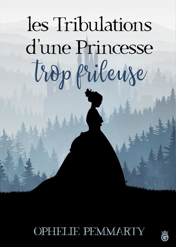Ophélie Pemmarty - Les tribulations d'une princessse trop frileuse.