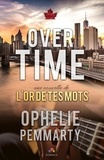 Ophélie Pemmarty - Over time.