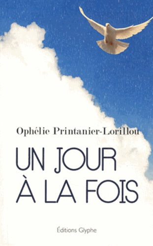 Ophélie Printanier-Lorillou - Un jour à la fois.