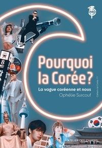 Ophelie Surcouf - Pourquoi la Corée ? - La vague coréenne et nous.