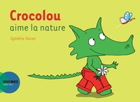 Ophélie Texier - Crocolou aime la nature.