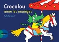 Ophélie Texier - Crocolou aime les maneges.