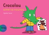 Ophélie Texier - Crocolou aime sa nounou.