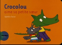 Ophélie Texier - Crocolou aime sa petite soeur.
