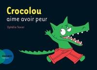 Ophélie Texier - Crocolou  : Crocolou aime avoir peur.