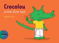 Ophélie Texier - Crocolou  : Crocolou aime dire non.