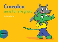 Ophélie Texier - Crocolou  : Crocolou aime faire le grand.