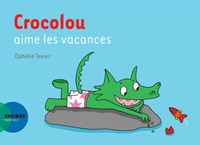Ophélie Texier - Crocolou  : Crocolou aime les vacances.