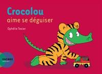Ophélie Texier - Crocolou  : Crocolou aime se déguiser.