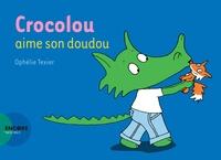 Ophélie Texier - Crocolou  : Crocolou aime son doudou.
