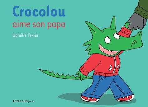 Crocolou  Crocolou aime son papa