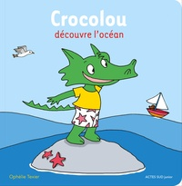 Ophélie Texier - Crocolou  : Crocolou découvre l'océan.