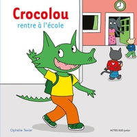 Ophélie Texier - Crocolou  : Crocolou rentre à l'école.