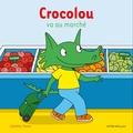 Ophélie Texier - Crocolou  : Crocolou va au marché.