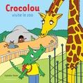 Ophélie Texier - Crocolou  : Crocolou visite le zoo.