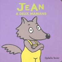 Jean a deux mamans - Ophélie Texier |