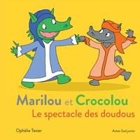 Ophélie Texier - Marilou et Crocolou  : Le spectacle des doudous.