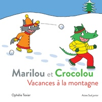 Ophélie Texier - Marilou et Crocolou  : Vacances à la montagne.