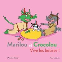 Ophélie Texier - Marilou et Crocolou  : Vive les bêtises !.