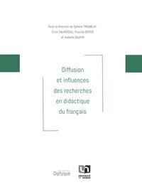 Ophélie Tremblay et Erick Falardeau - Diffusion et influences des recherches en didactique du français.