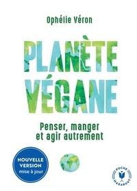 Ophélie Véron - Planète Vegane - Penser, manger et agir autrement.