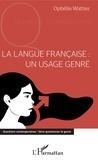Ophélie Wattier - La langue française : un usage genré.