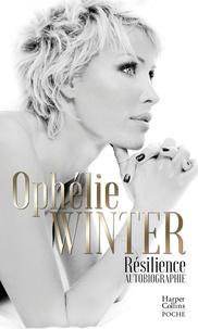 Ophélie Winter - Résilience - Retour sur un destin hors du commun.