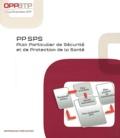 OPPBTP - PP SPS - Plan Particulier de Sécurité et de Protection de la Santé.