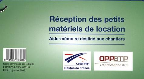 OPPBTP - Réception des petits matériels de location - Aide-mémoire destiné aux chantiers.