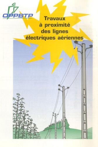 OPPBTP - Travaux à proximité des lignes électriques aériennes.