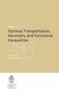 Luigi Ambrosio - Optimal Transportation, Geometry and Functional Inequalities.