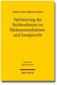 Optimierung des Rechtsschutzes im Telekommunikations- und Energierecht - Vereinheitlichung oder systemimmanente Reform.