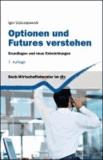 Optionen und Futures verstehen - Grundlagen und neuere Entwicklungen.