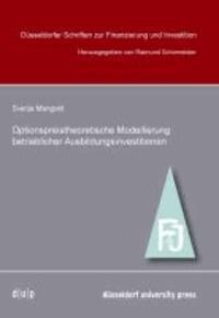 Optionpreistheoretische Modellierung betrieblicher Ausbildungsinvestitionen.