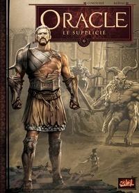 Sylvain Cordurié - Oracle T06 - Le Supplicié.