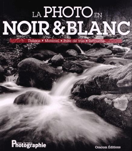 Oracom Editions - La photo de noir & blanc.