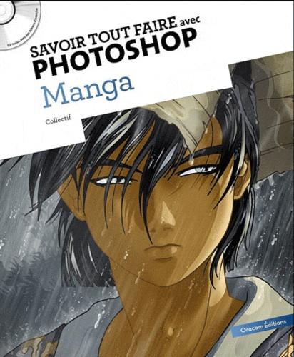 Oracom Editions - Savoir tout faire avec Photoshop - Manga. 1 Cédérom