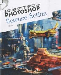 Savoir tout faire avec Photoshop Science Fiction.pdf