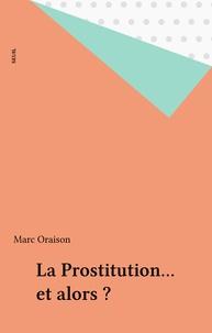 Oraison - La Prostitution... et alors ?.