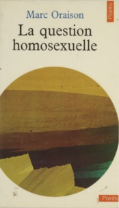 Oraison - La Question homosexuelle.