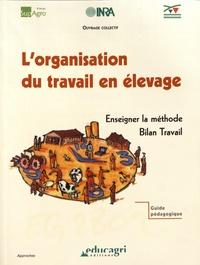 Orane Bischoff - L'organisation du travail en élevage - Enseigner la méthode Bilan Travail.