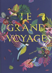 Orane Sigal - Le grand voyage.