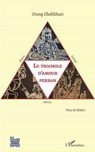 Orang Gholikhani - Le triangle d'amour persan - Khosro, Shirine et Farhad.