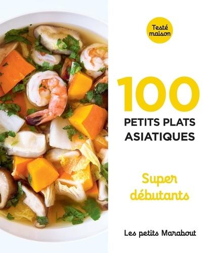 100 petits plats asiatiques. Super débutants