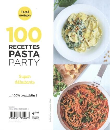 100 recettes pasta party. Super débutants
