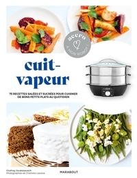 Orathay Souksisavanh - Cuit-vapeur - 75 recettes salées et sucrées pour cuisiner de bons petits plats au quotidien.