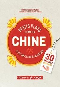 Orathay Souksisavanh et Charlotte Lascève - Petits plats comme en Chine.