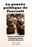 Orazio Irrera et Salvo Vaccaro - La pensée politique de Foucault.